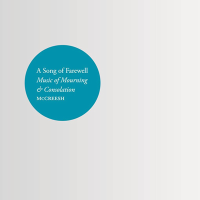 A Song of Farewell: Music of Mourning & Consolation