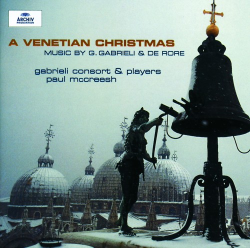 A Venetian Christmas: Music by G. Gabrieli and De Rore